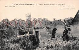 62 - La Grande Guerre 1914 15 - Arras - Maisons Détruites Faubourg Nord - Arras