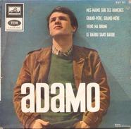 45 TOURS ADAMO PATHE EGF 827 MES MAINS SUR TES HANCHES / GRAND PERE GRAND MERE / VIENS MA BRUNE / LE BARBU SANS BARBE - Sonstige - Franz. Chansons