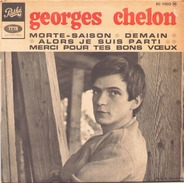 45 TOURS GEORGES CHELON PATHE EG 1002 MORTE SAISON / DEMAIN / ALORS JE SUIS PARTI / MERCI POUR TES BONS VOEUX - Sonstige - Franz. Chansons