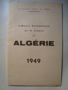 L'OUVRE CIVILISATRICE DE LA FRANCE EN ALGÉRIE - ALGERIA, OFALAC, 1949. 14 PAGES. FRENCH TEXT. - Histoire