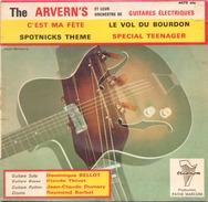 45 TOURS THE ARVERN S TRIANON 4479 C EST MA FETE / LE VOL DU BOURDON / SPOTNICKS THEME / SPECIAL TEENAGER - Instrumental