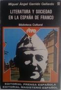 Libro: Literatura Y Sociedad En La España De Franco. Autor: Miguel Angel Garrido Gallardo. 1976. España. - Libros