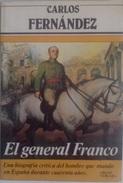 Libro: El General Franco. Autor: Carlos Fernandez. 1983. Barcelona, España - Books