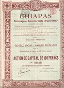 Titres Anciens CHIAPAS - Compagnie Commerciale D'Outremer Action De Capital -Titre De 1918 - Industrie