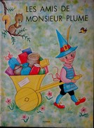 Les Amis De Monsieur PLUME - Éditions Hemma - ( 1972 ) . - Bücher, Zeitschriften, Comics