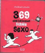 369 CURIOSIDADES SOBRE SEXO LIBRO AUTOR ANIBAL LITVIN ILUSTRACIONES DE OMAR TIRABOSCHI PRIMERA EDICIONES AÑO 2011 168 PA - Culture