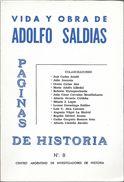 VIDA Y OBRAS DE ADOLFO SALDIAS PAGINAS DE HISTORIA NRO. 8 CENTRO ARGENTINO DE INVESTIGADORES DE HISTORIA  78 PAGINAS - Biographies