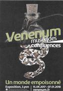 EXPOSITION  MUSEE DES CONFLUENCES LYON VENENUM  SERPENT VENIN - Ausstellungen