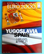 YUGOSLAVIA : SPAIN - 2000. UEFA EURO Official Football Soccer Programme * Espana Futbol Futebol Fussball Foot Programma - Books