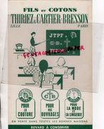 59 - LILLE - BUVARD  J. THIRIEZ & CARTIER BRESSON- MAURICE FRINGS- JTPF- FILS ET COTONS- - Textile & Vestimentaire