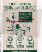 59 - LILLE - BUVARD  J. THIRIEZ & CARTIER BRESSON- MAURICE FRINGS- JTPF- FILS ET COTONS- - Vestiario & Tessile