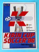 KIRIN CUP 1996. - JAPAN MEXICO YUGOSLAVIA ( DENMARK ) Football Soccer Programme * Futbol Programa Fussball Programm - Books