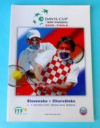 DAVIS CUP FINAL 2005. - SLOVAKIA : CROATIA Official Tennis Match Programme Programm Tenis Programma Programa IVANISEVIC - Books