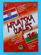 CROATIA : WALES - 2002. Football Match Programme Soccer Fussball Programm Calcio Programma Foot Programa - Books