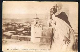 ALGERIE -  L'Appel Du Muezzin Pour La Prière Du Soir - Edité Par Le Gouvernement Gal -J Geiser  - Alger - Algeria