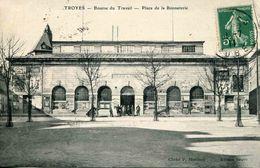 TROYES - Bourse Du Travail - Place De La Bonneterie (date 1911) - Troyes