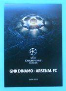 DINAMO : ARSENAL FC - 2015. UEFA CHAMPIONS LEAGUE Football Match Programme Soccer Fussball Programm Programma England - Match Tickets