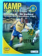 BRONDBY IF : NK VARTEKS - 2001. UEFA CUP Official Football Soccer Match Programme Programm Fussball Foot Denmark Danmark - Books
