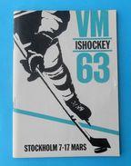 1963. ICE HOCKEY WORLD CHAMPIONSHIP ( Sweden ) - Official Programme * Glace Hokey Ghiaccio Hokey Eis Programm Programma - Hockey - Minors (Lega Minore)