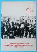 YUGOSLAVIA SQUAD FOR SLOVENIAN LITTORAL , TRIESTE And ISTRIA - Slovenia Italy Italia Partisans Partisan Partizans - Cataloghi