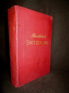 Guide Baedeker SWITZERLAND (& Portions Of ITALY, SAVOY & TYROL) Suisse Swiss Schweiz Savoie Carte Plan Map Panorama 1899 - Exploration/Travel