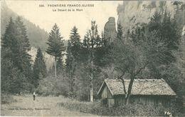 CPA Frontière Franco Suisse - Le Désert De La Mort - N° 388 - Ecrite Par Un Militaire 6ème Artillerie 2è Bie Pontarlier - Autres Communes