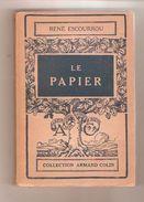 René ESCOURROU - LE PAPIER - Collection Armand Collin N° 229 - 1948 - Sciences