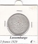 LUSSEMBURGO   5 FRANCS   ANNO 1929  COME DA FOTO - Lussemburgo