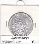 LUSSEMBURGO   10 FRANCS   ANNO 1929  COME DA FOTO - Lussemburgo