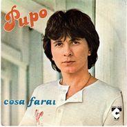 "COLLECTION  DISQUE VINYLE 45 T - PUPO ""cosa FARAI"" Et ""BRAVO"" - PATHE MARCONI - PM 100 - Vinyl Records"