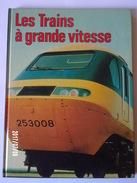 Les Trains à Grande Vitesse - Ferrovie