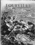 Fourvière à Travers Les Siècles Chanoine Escot Lescuyer éditeur 1954 Très Bon état - Andere