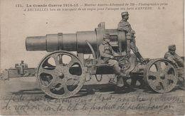 CPA - AK Grande Guerre 1914 15 Mortier Austro - Allemand De 320 Engin Pour Attaque Anvers Canon WW1 1. Weltkrieg War - Ausrüstung