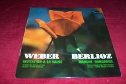 WEBER  INVITATION A LA VALSE / BERLIOZ MARCHE HONGROISE - Classical