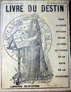 ASTROLOGIE HOROSCOPE AVENIR LE LIVRE DU DESTIN COMMENT CONSULTER LE DESTIN 16 PAGES LIBRAIRIE DU MYSTERE VERS 1900 - Books, Magazines, Comics