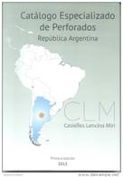 PERFOREE PERFINS PERFORATIONS CATALOGO ESPECIALIZADO DE PERFORADOS ARGENTINA 2015 CASIELLES LENCINA MIRI PRIMERA EDICION - Postzegelcatalogus