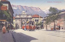 AUSTRIA - INNSBRUCK , TRAMWAY AND TRIUMPHPFORTE 1918 - Innsbruck