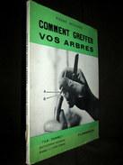 """COMMENT GREFFER Vos ARBRES"" Horticulture Arboriculture Greffe Agriculture 1952 ! - Garden"