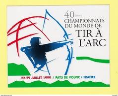 63 - RIOM - Autocollant 40ème Championnats Du Monde De Tir à L'Arc 1999 -  PAYS DE VOLVIC - Tir à L'Arc