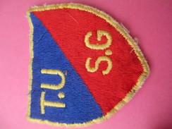Ecusson Tissu/T.U./S.G / Origine à Déterminer  /Années 1960 - 1970        ET185 - Patches