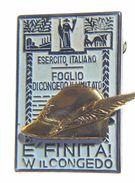 ALPINI - SPILLA Con FOGLIO Di CONGEDO ILLIMITATO / Esercito Italiano - Mancante Dello Spillone - Militari