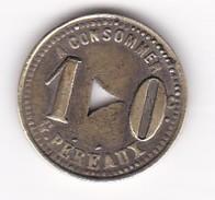 JETON 10 Centimes  à Consommer PEREAUX    Jeu De Comptoir , Machine à Sous ,necessité  2 Scans - Monétaires / De Nécessité