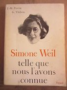 Perrin & Thibon: Simone Weil Telle Que Nous L'avons Connue / Fayard, 1967 - Andere Sammlungen