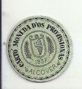 ESPAGNE - 1937 - République Espagnole  CATALOGNE - TARRAGONE  ALCOVER -  Monéda D'Os Provisionas - Monnaie Carton Timbre - Espagne