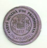 ESPAGNE - 1937 - République Espagnole  CATALOGNE - GERONE  PALAFRUGELL-  Monéda D'Os Provisionas - Monnaie Carton Timbre - Espagne