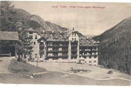 ---- KXK --- TRAFOI  Hotel Trafoi  Gegen Weisskugel  Neuve TB - Bolzano (Bozen)