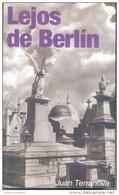 LEJOS DE BERLIN - NOVELA - JUAN TERRANOVA - 356 PAGINAS - AÑO 2009 - EDITORIAL AQUILINA - Actie, Avonturen