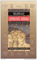 ASTROLOGIA HORARIA MANUAL DE ASTROLOGIA ADIVINATORIA WILLIAM LILLY EDICIONES OBELISCO COLECCION URANIA 2DA EDICION MAYO - Cultural