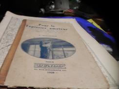 LIVRE DE 1928 /POUR LE TAPISSIER AMATEUR  DE A.BEAURIEUX. - Basteln