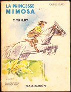 T. Trilby - La Princesse Mimosa - Flammarion - ( 1949 ) . - Livres, BD, Revues